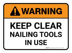 Warning: Keep Clear Nailing Tool In Use Rectangular - Floor Sign