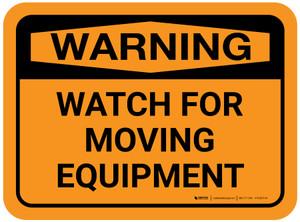 Warning: Watch For Moving Equipment Rectangular - Floor Sign