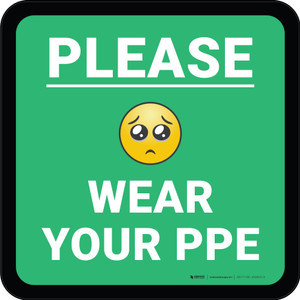 Please Wear Your PPE with Emoji Green Square - Floor Sign