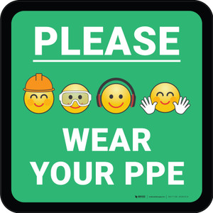 Please Wear Your PPE with Emojis Green Square - Floor Sign