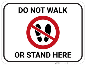 Do Not Walk Or Stand Here with Icon - Floor Sign
