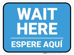 Wait Here Espere Aqui Bilingual Blue Rectangle - Floor Sign