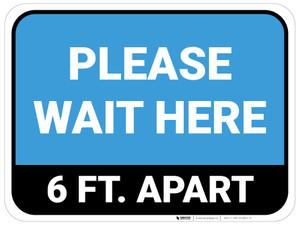 Please Wait Here 6 Ft Apart Blue Rectangle - Floor Sign