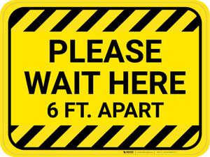 Please Wait Here 6 Ft Apart Hazard Stripes Rectangle - Floor Sign