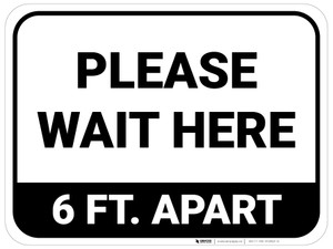Please Wait Here 6 Ft Apart Rectangle - Floor Sign