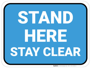 Stand Here Stay Clear Blue Rectangle - Floor Sign