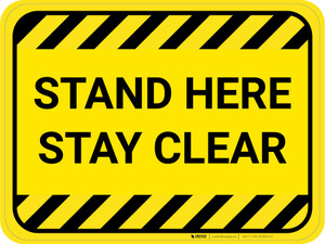 Stand Here Stay Clear Hazard Stripes Rectangle - Floor Sign