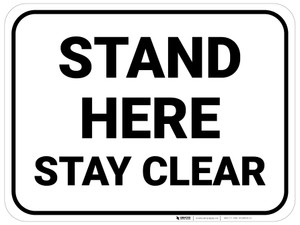 Stand Here Stay Clear Rectangle - Floor Sign