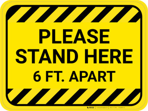 Please Stand Here 6 Ft. Apart Hazard Stripes Rectangle - Floor Sign