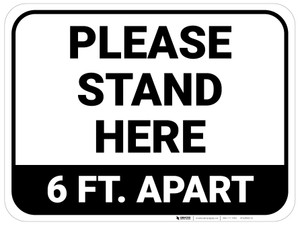 Please Stand Here 6 Ft. Apart Rectangle - Floor Sign