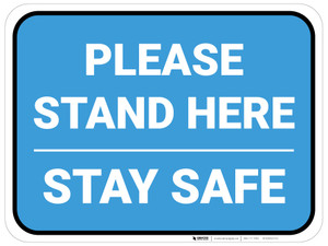 Please Stand Here Stay Safe Blue Rectangle - Floor Sign