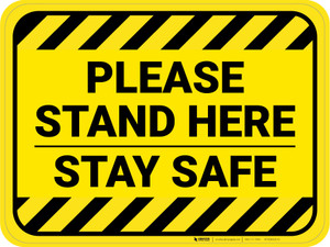 Please Stand Here Stay Safe Hazard Stripes Rectangle - Floor Sign
