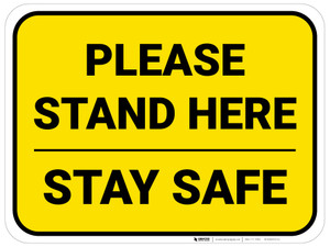 Please Stand Here Stay Safe Yellow Rectangle - Floor Sign