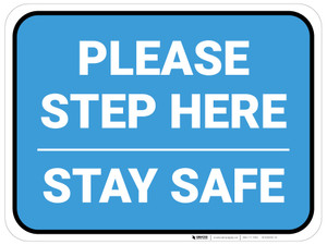 Please Step Here Stay Safe Blue Rectangle - Floor Sign