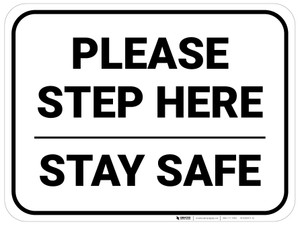 Please Step Here Stay Safe Rectangle - Floor Sign