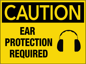 Caution Ear Protection Required Wall Sign