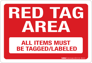 Red Tag Area - All Items Must be Tagged/Labeled - Wall Sign