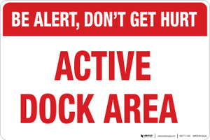Stay Alert, Don't Get Hurt - Active Dock Area - Wall Sign