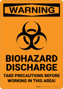Hazard: Biohazard Discharge Take Precautions Before Working In Area - Wall Sign