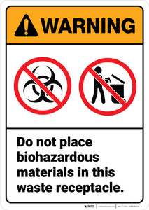 Warning: Do Not Place Biohazardous Materials in Waste Receptacle ANSI - Wall Sign