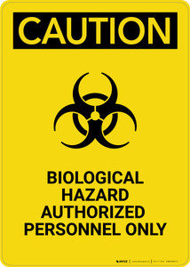 Caution: Biological Hazard Authorized Only - Portrait Wall Sign