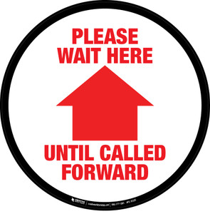 Please Wait Here Until Called Forward Floor Sign