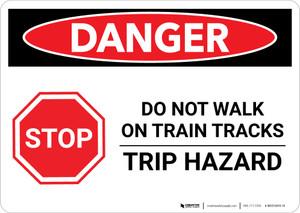 Danger: Do Not Walk on Train Tracks - Trip Hazard Landscape - Wall Sign