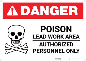 Danger: Poison Lead Work Area - Authorized Personnel Only Landscape