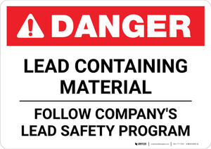 Danger: Lead Containing Material - Follow Company's Lead Safety Program Landscape