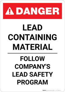 Danger: Lead Containing Material - Follow Company's Lead Safety Program Portrait