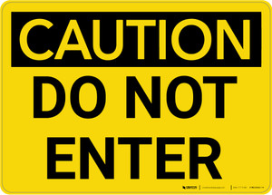 Caution: Do Not Enter Warning - Wall Sign