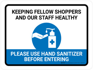 Keeping Fellow Shoppers And Our Staff Healthy - Please Use Hand Sanitizer Landscape - Wall Sign