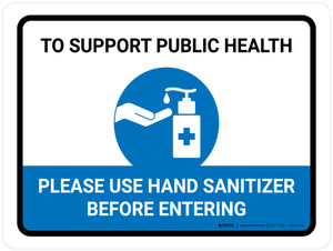 To Support Public Health Please Use Hand Sanitizer Landscape - Wall Sign
