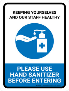 Keeping Yourselves And Our Staff Healthy - Please Use Hand Sanitizer Portrait - Wall Sign