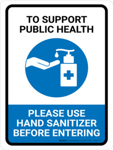 To Support Public Health - Please Use Hand Sanitizer Portrait - Wall Sign