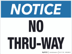 Notice No Thru-Way (Wall)