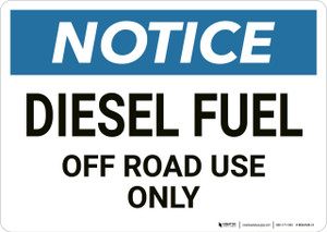 Notice: Diesel Fuel Off Road Use Only - Wall Sign