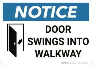 Notice: Door Swings Into Walkway - Wall Sign