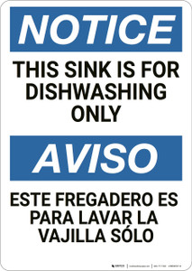 Notice: Sink Is For Dishwashing Only Bilingual - Wall Sign