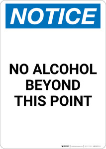 Notice: No Alcohol Beyond This Point - Portrait Wall Sign