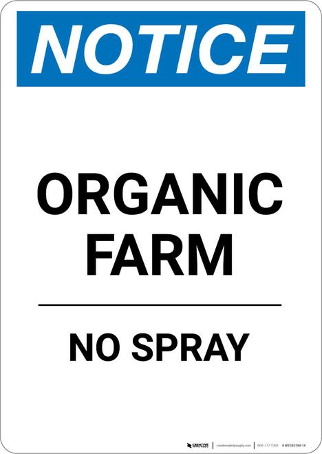 Notice: Organic Farm No Spray - Portrait Wall Sign