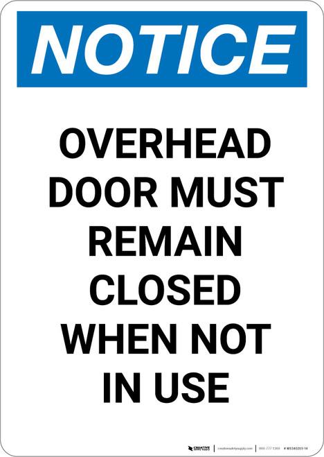 Notice: Overhead Door Remain Closed - Portrait Wall Sign