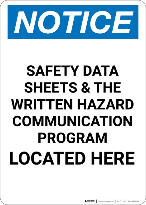 Notice: Safety Data Sheets and Written Hazar Communication Located Here - Portrait Wall Sign