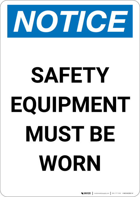 Notice: Safety Equipment Must be Worn - Portrait Wall Sign