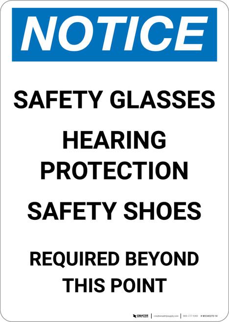 Notice: Safety Glasses Hearing Protection Shoes Required Beyond This Point - Portrait Wall Sign