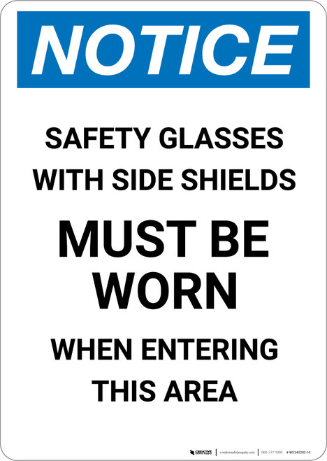 Notice: Safety Glasses with Side Shields Must Be Worn in Area - Portrait Wall Sign