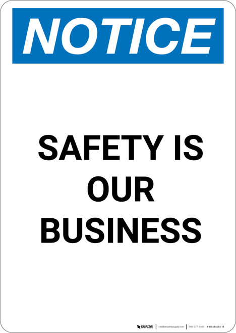Notice: Safety Is Our Business - Portrait Wall Sign
