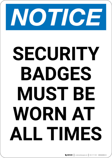 Notice: Security Badges Must Be Worn at All Times - Portrait Wall Sign
