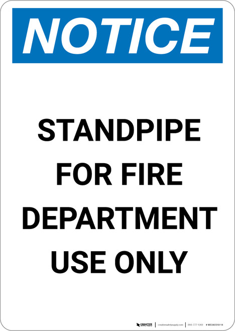 Notice: Standpipe For Fire Department Use Only - Portrait Wall Sign