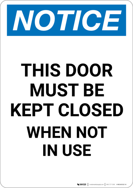 Notice: This Door Must Be Kept Closed When Not In Use - Portrait Wall Sign